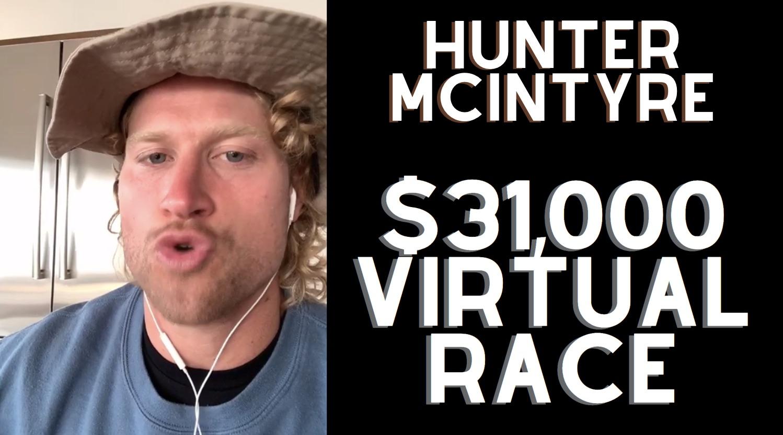 Hunter McIntyre Virtual Race