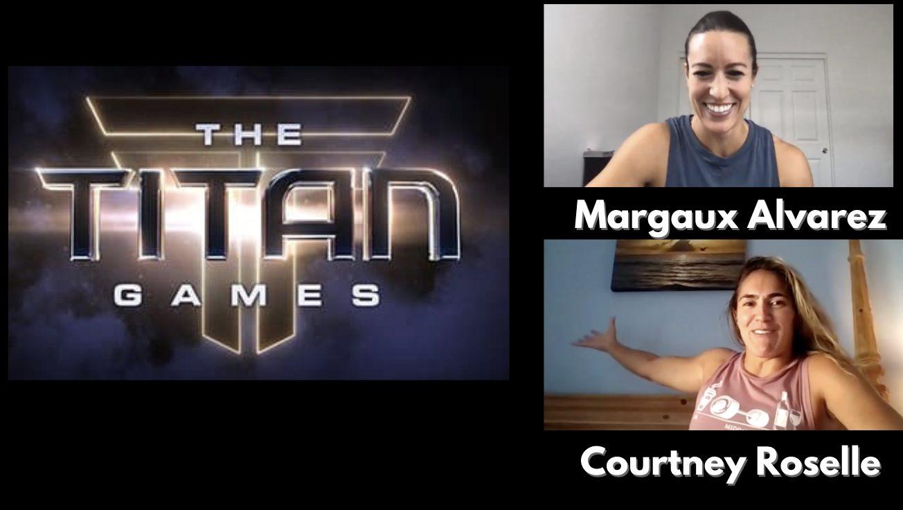 Margaux Alvarez and Courtney Roselle Titan Games